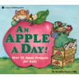 An Apple a Day: Over 20 Apple Projects for Kids